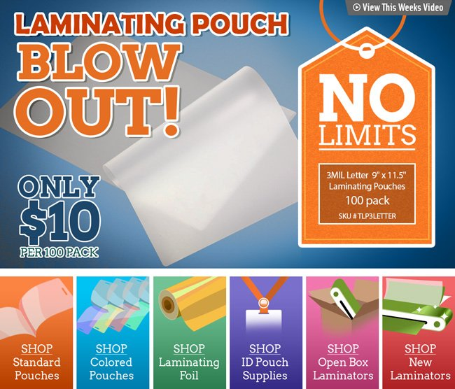 Lamination Pouch Blow Out! Only $10 with NO limits.