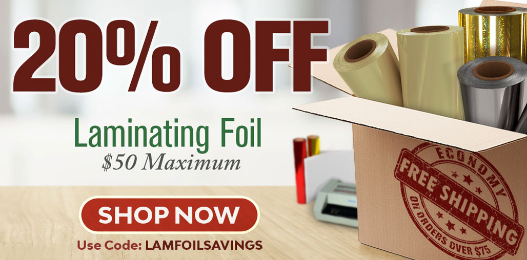 Stock-Up and Save 20% on Laminating Foil